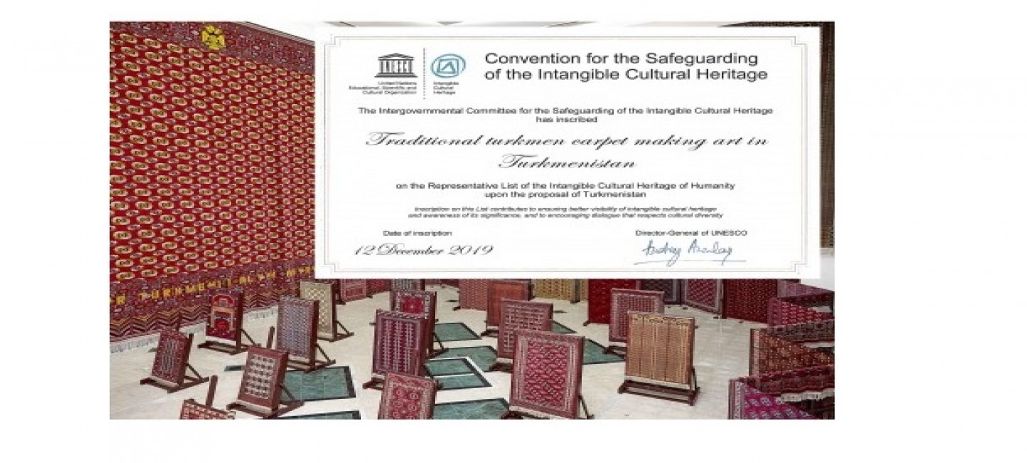Certificate of inclusion of the traditional Turkmen carpet making art on the Representative List of the Intangible Cultural Heritage of Humanity